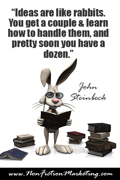 """Ideas are like rabbits. You get a couple and learn how to handle them, and pretty soon you have a dozen."""