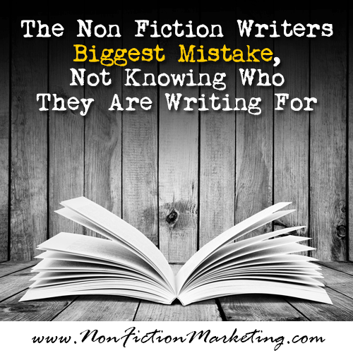 The non fiction writers biggest mistake | Non fiction marketing