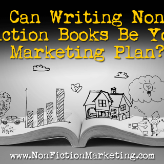 Non fiction marketing - can writing be your marketing plan