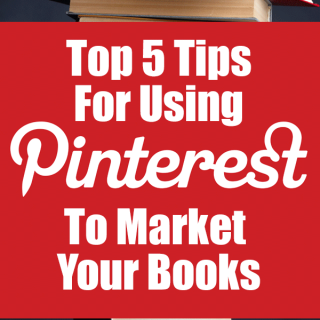 Top 5 Tips For Using Pinterest To Market Your Books | Author Marketing
