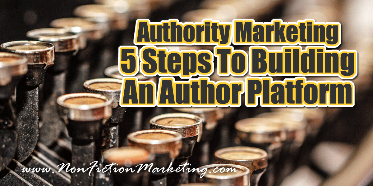 5 Steps To Build An Author Marketing Platform - Authority Marketing