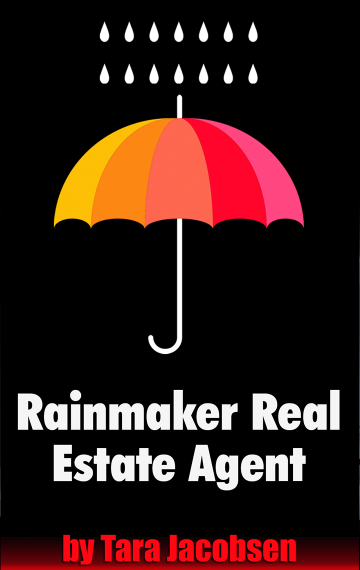 Rainmaker Real Estate Agent: A Guide For Top Producing Listing Agents