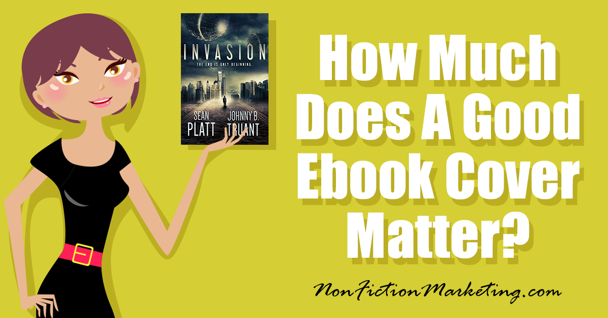 How Much Does A Good Ebook Cover Matter? | Author Marketing Tips | In this day and age of e-books does a good ebook cover really matter? It does! Your cover tells a prospective reader a lot of things. Make sure they are good things, not bad.