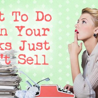 What To Do When Your Books Just Won't Sell